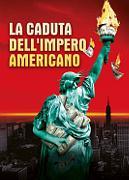 LA CADUTA DELL'IMPERO AMERICANO (LA CHUTE DE L'EMPIRE AMERICAIN)